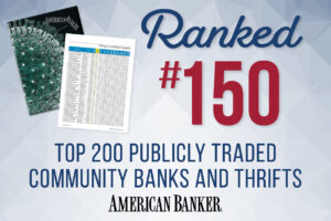 Graphic with magazine layout and text reading Ranked #150 top 200 publicly traded community banks and thirfts by American Banker